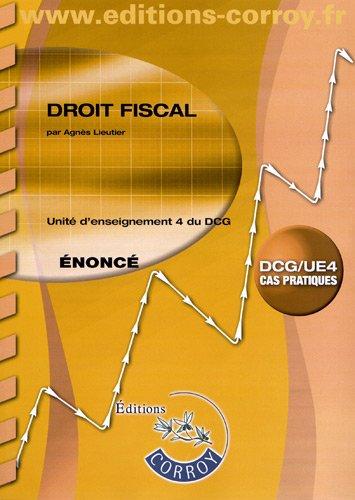 Droit fiscal - Énoncé. Unité d'enseignement 4 du DCG. Cas pratiques