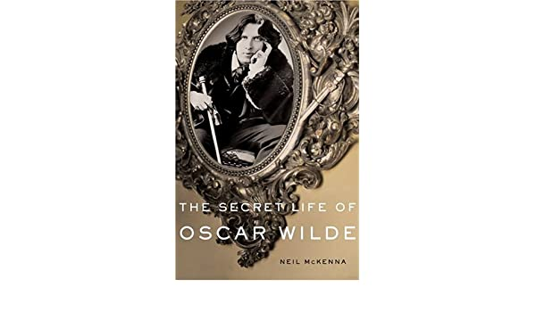 Buy The Secret Life Of Oscar Wilde An Intimate Biography Book Online At Low Prices In India