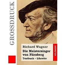 Die Meistersinger von Nürnberg (Großdruck): Textbuch – Libretto