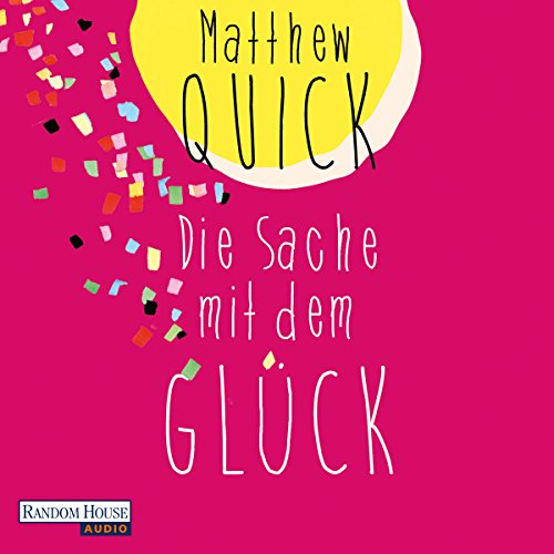 Buchseite und Rezensionen zu 'Die Sache mit dem Glück' von Matthew Quick