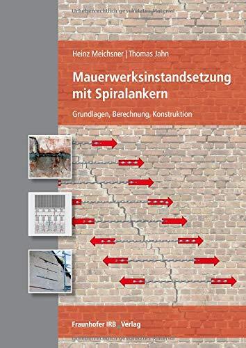 Mauerwerksinstandsetzung mit Spiralankern: Grundlagen, Berechnung, Konstruktion.