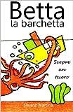 Image de Betta la barchetta scopre un tesoro (Libro illustrato per bambini)