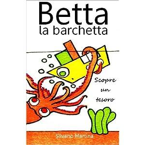 Betta la barchetta scopre un tesoro (Libro illustrato per bambini)