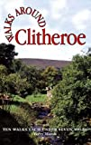 Walks Around Clitheroe: Ten Walks of Seven Miles or Less