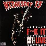 Wednesday 13: F**k It [2 DVDs] [UK Import]