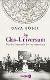 Das Glas-Universum: Wie die Frauen die Sterne entdeckten - Dava Sobel