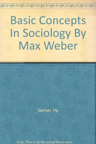 Basic Concepts In Sociology By Max Weber