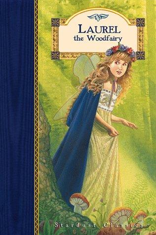 Laurel the Woodfairy (Stardust Classics, Laurel No 1) Crystal Laurel