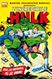 MARVEL COLLECTION SPECIAL N.4 - L'INCREDIBILE HULK 1 (m4)
