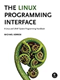 The Linux Programming Interface – A Linux and UNIX System Programming Handbook