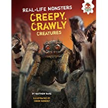Creepy, Crawly Creatures (Real-Life Monsters)