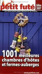 Petit futé (édition 2007) : 1001 Meilleures chambres d' hôtes et fermes-auberges