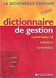 Dictionnaire de gestion : Comptabilité, finance, contrôle