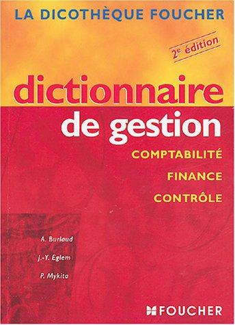 Dictionnaire de gestion : Comptabilit, finance, contrle