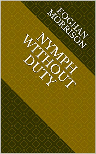 Nymph Without Duty (Finnish Edition) por Eoghan Morrison