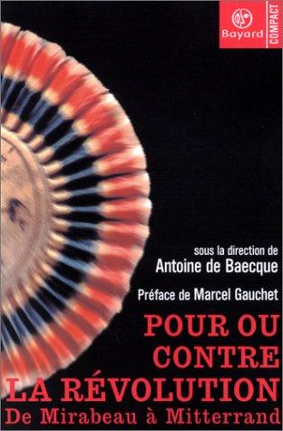 Pour ou contre la Révolution : De Mirabeau à Mitterrand