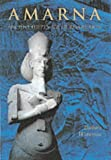 Amarna: Ancient Egypt's Age of Revolution - Barbara Watterson