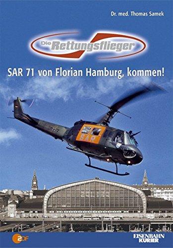 Die Rettungsflieger: SAR 71 von Florian Hamburg, kommen!
