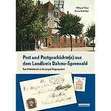 Post und Postgeschichte(n) aus dem Landkreis Dahme-Spreewald: Vom Mittelalter bis in die jüngste Vergangenheit