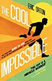 The Cool Impossible: The coach from Born to Run shows how to get the most from your miles - and from yourself