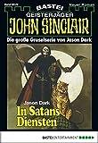 John Sinclair Gespensterkrimi - Folge 22: In Satans Diensten (German Edition)
