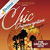 Nile Rodgers Presents: The Chic Organization: Up All Night (The Greatest Hits)