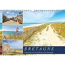 Bretagne - Unterwegs im Nord-Westen (Wandkalender 2017 DIN A4 quer): Fotoimpressionen aus dem Nord-Westen der malerischen Bretagne (Monatskalender, 14 Seiten ) (CALVENDO Orte)