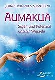 Aumakua: Segen und Potenzial unserer Wurzeln