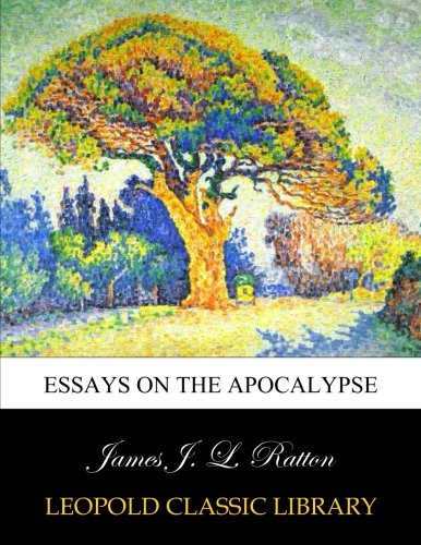 Essays on the Apocalypse por James J. L. Ratton