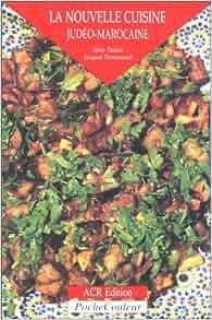 La nouvelle cuisine judéo marocaine de Simy Danan et Jacques Denarnaud aux