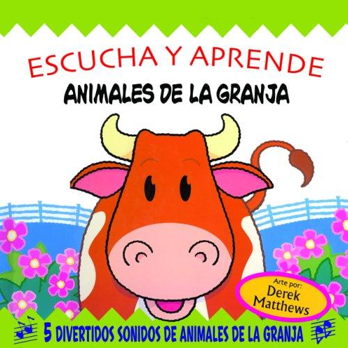 Animales de la granja (Escucha Y Aprende)