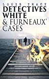 Detectives White & Furneaux' Cases: 5 Thriller Novels in One Volume: The Postmaster's...