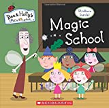 Magic School [With Sticker(s)] (Ben & Holly's Little Kingdom)