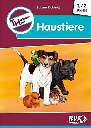 Preisvergleich Produktbild Themenheft Haustiere 1./2. Klasse  (Cover Bild kann abweichen)