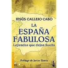 La España fabulosa: Leyendas que dejan huella (Divulgación, Band 1)
