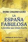 La España fabulosa. Leyendas que dejan huella par Callejo