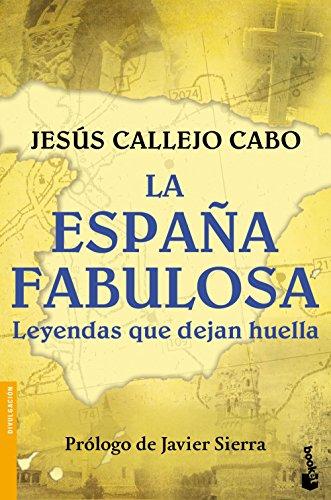 La España fabulosa. Leyendas que dejan huella (Divulgación) por Jesús Callejo