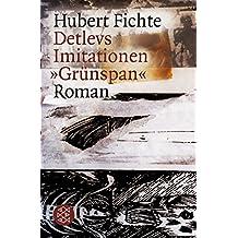 Detlevs Imitationen »Grünspan«: Roman