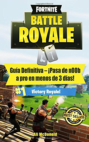 Fortnite Battle Royale: Guía Definitiva