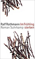 Im Frühling sterben: Roman
