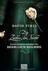 Die Zeichen der Furcht: Aus den dunklen Anfängen von Sherlock Holmes (Allgemeine Reihe. Bastei Lübbe Taschenbücher)