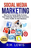 Social Media Marketing in 2018: Learn Strategies on How to Use FaceBook, YouTube, Instagram & Twitter to Grow Your Following, Build Brand Awareness and ... Traffic to Your Business. (English Edition)
