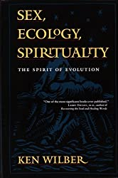 Sex , Ecology, Spirituality: The Spirit of Evolution by Ken Wilber (1995-03-31)