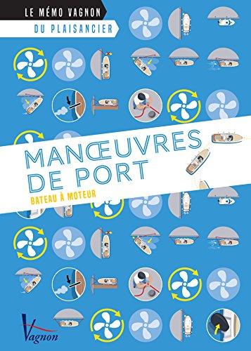 Manœuvres de port – Bateau à moteur (Le mémo Vagnon du plaisancier) Descargar Epub Gratis