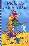 Motordu sur la Botte d'Azur - Gallimard - 01/03/2000