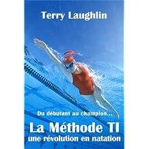 METHODE T.I., UNE REVOLUTION EN NATATION