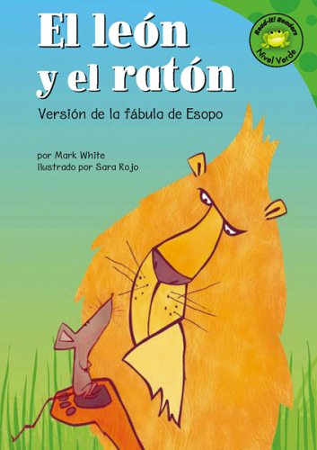 El Leon Y El Raton: Versión de la Fábula de Esopo = The Lion and the Mouse (Read-It! Readers en Espanol) por Mark White