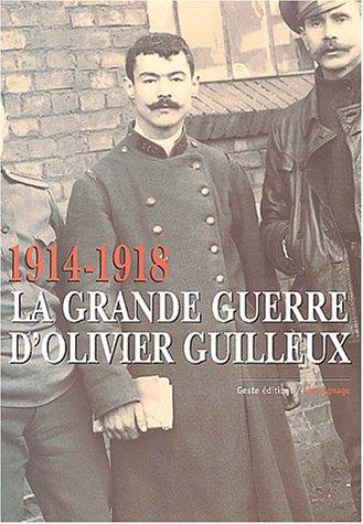 1914-1918 : La Grande Guerre d'Olivier Guilleux par Olivier Guilleux