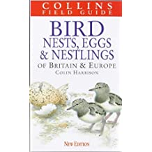 A Field Guide to the Nests, Eggs and Nestlings of British and European Birds (Collins Field Guide)