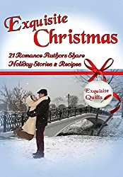 Exquisite Christmas: 21 Romance Authors Share Holiday Stories & Recipes (English Edition)